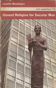Newbigin - Honest Religion for Secular Man 1966 - cover - blog